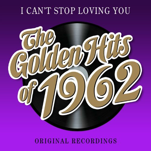 The Golden Hits of 1962 - I Ca...
