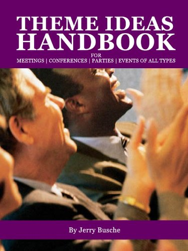 Theme Ideas Handbook for Meetings, Conferences and Events (English Edition)