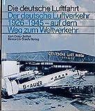 Der deutsche Luftverkehr 1926-1945 (Die deutsche Luftfahrt) - Karl D Seifert