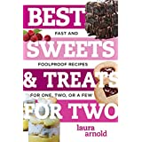 BEST SWEETS & TREATS FOR 2 (Best Ever)