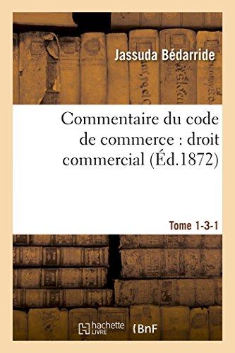 Commentaire du code de commerce : droit commercial Tome 1-3-1