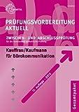 Prüfungsvorbereitung aktuell für Kauffrau/Kaufmann für Bürokommunikation: Zwischen- und Abschlussprüfung, Gesamtpaket