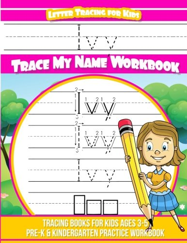 Ivy Letter Tracing for Kids Trace my Name Workbook: Tracing Books for Kids ages 3 - 5 Pre-K & Kindergarten Practice Workbook por Elise Garcia
