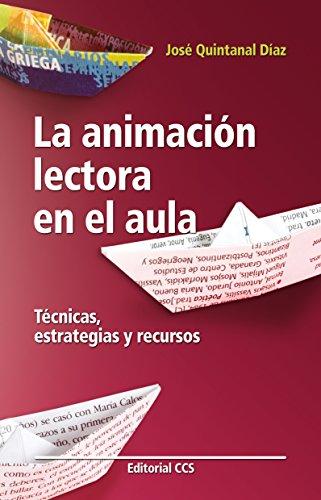 La animación lectora en el aula (Educar nº 31) por José Quintanal Díaz
