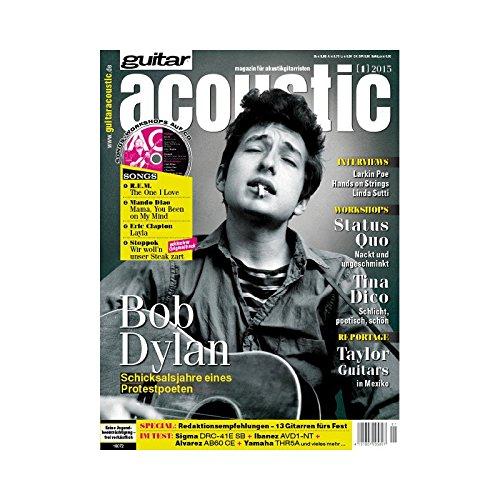 guitar acoustic 1 2015 mit CD - Bob Dylan - Interviews - Akustikgitarre Workshops - Akustikgitarre Playalongs - Akustikgitarre Test und Technik - Akustikgitarre Noten