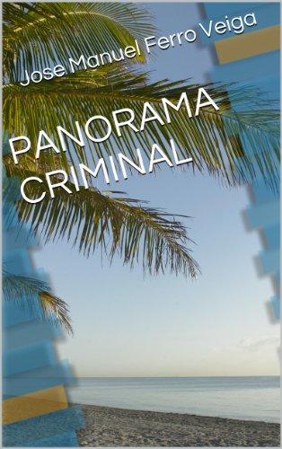 PANORAMA CRIMINAL por Jose Manuel Ferro Veiga