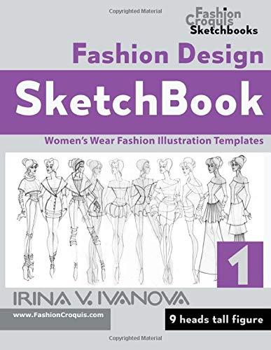 Fashion Design Sketchbook: Women's Wear Fashion Illustration Templates. 9 heads tall figure. (Fashion Croquis Sketchbooks, Band 1) - Design Sketchbook