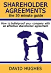 Shareholder Agreements: the 30 minute...