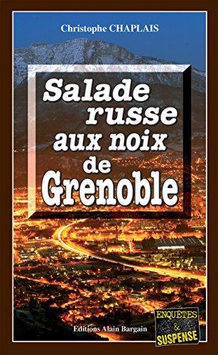 Salade russe aux noix de Grenoble: Une enquête d'Arsène Barbaluc (Enquêtes & suspense) par Christophe Chaplais