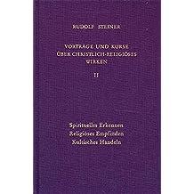 Vorträge und Kurse über christlich-religiöses Wirken, Bd.2 (Rudolf Steiner Gesamtausgabe / Schriften und Vorträge)