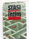 Stasi intim. Gespräche mit ehemaligen MfS- Angehörigen - Ariane Riecker