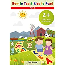 How to Teach Kids to Read: All You Need to Learn to Read (How to Teach Kids to Read Part 1) (English Edition)