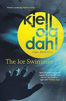 The Ice Swimmer (Oslo Detectives) by [Dahl, Kjell Ola]