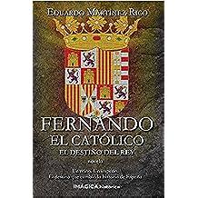 Fernando el Católico: El destino del rey
