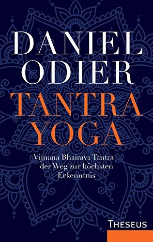 Tantra Yoga: Vijnana Bhairava Tantra - der Weg zur höchsten ...