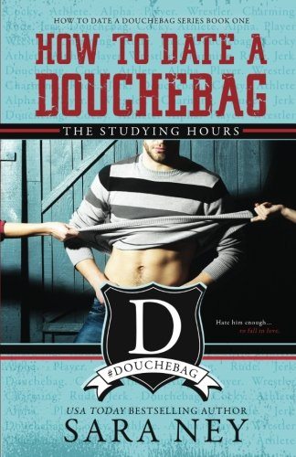 How to Date a Douchebag: The Studying Hours (#HTDADB, Band 1)