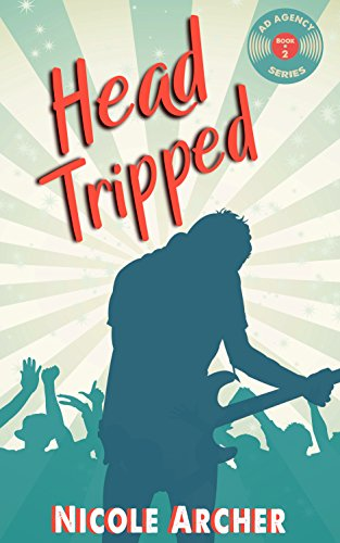 head-tripped-a-sexy-rock-star-romance-ad-agency-series-book-2-english-edition