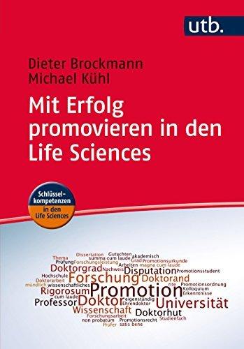 Mit Erfolg promovieren in den Life Sciences: Ein Leitfaden f??r Doktoranden, Betreuer und Universit???ten by Dieter Brockmann (2015-02-06)
