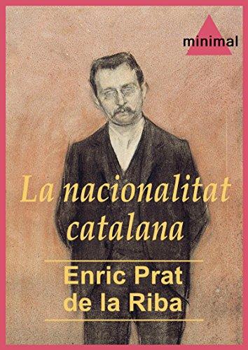 La nacionalitat catalana (Imprescindibles de la literatura catalana) por Enric Prat De La Riba