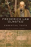 Frederick Law Olmsted - Essential Texts
