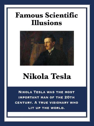 Famous Scientific Illusions por Nikola Tesla