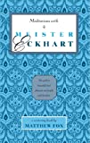 Meditations with Meister Eckhart (Meditations with series)
