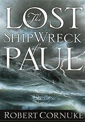 The Lost Shipwreck of Paul by Robert Cornuke (2005-08-25)