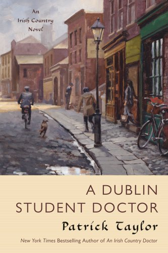 A Dublin Student Doctor: An Irish Country Novel by Taylor, Patrick (2012) Paperback