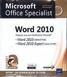 Word 2010 - Coffret de 2 livres - Préparez-vous aux Certifications Microsoft® Word 2010 (77-881) et Word 2010 Expert (77-887)...