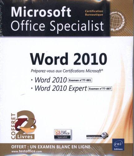 Word 2010 - Coffret de 2 livres - Préparez-vous aux Certifications Microsoft® Word 2010 (77-881) et Word 2010 Expert (77-887) par Collectif