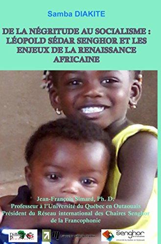 DE LA NGRITUDE AU SOCIALISME : LOPOLD SDAR SENGHOR ET LES  ENJEUX DE LA RENAISSANCE AFRICAINE