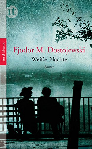Weiße Nächte: Eine Liebesgeschichte (insel taschenbuch)