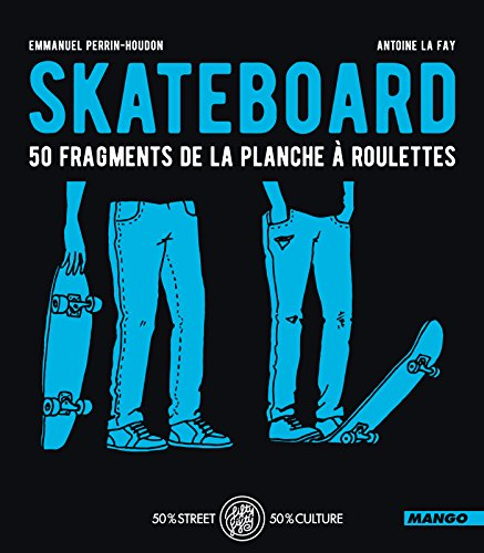 skateboard-50-fragments-de-la-planche-a-roulettes-fifty-fifty-french-edition