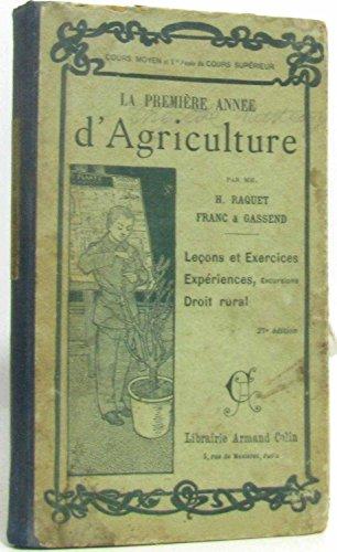 La première année d'Agriculture: leçons et exercices, expériences excursions,droit rural