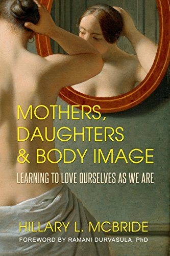 Mothers, Daughters, and Body Image: Learning to Love Ourselves as We Are (English Edition)