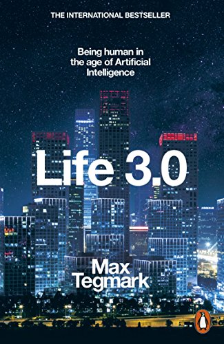 Life 3.0: Being Human in the Age of Artificial Intelligence (English Edition) por Max Tegmark