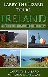 Larry The Lizard® Tours Ireland: A Photographic Journey Across Ireland (For Ages 4-8) (English Edition)