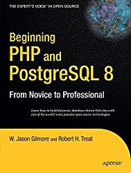 Beginning PHP and PostgreSQL 8: From Novice to Professional (Beginning: From Novice to Professional)