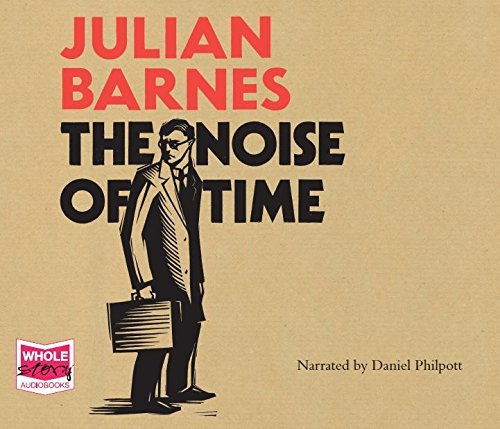 The Noise of Time by Julian Barnes (2016-01-28) par Julian Barnes
