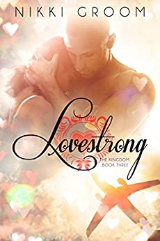 Lovestrong (The Kingdom Book 3) by [Groom, Nikki]