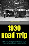 1930 Road Trip: 1930 diary of a trip from Oklahoma City to National Parks, Canada and the Rockies (English Edition)