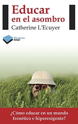 Educar en el asombro (Actual) por Catherine L'Ecuyer
