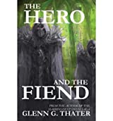 By Thater, Glenn G [ The Hero and the Fiend ] [ THE HERO AND THE FIEND ] Nov - 2012 { Paperback }
