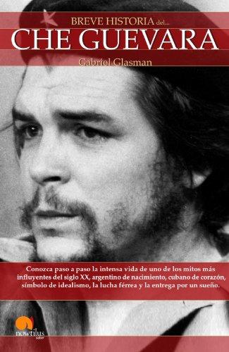 Breve historia del Che Guevara por Gabriel Glasman