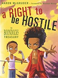 A Right to Be Hostile: The Boondocks Treasury by Aaron McGruder (2003-09-23)
