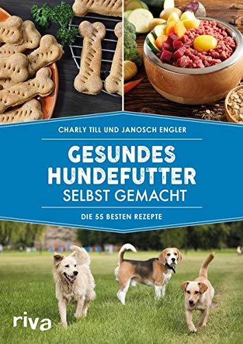Gesundes Hundefutter selbst gemacht: Die 55 besten - Rezepte Hundefutter Für
