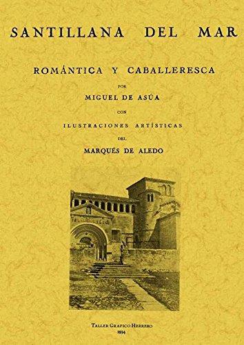 Santillana Del Mar, Romantica y Caballeresca