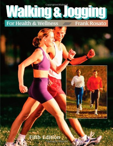 Walking and Jogging for Health and Wellness (Wadsworth Activities Series) por Frank Rosato