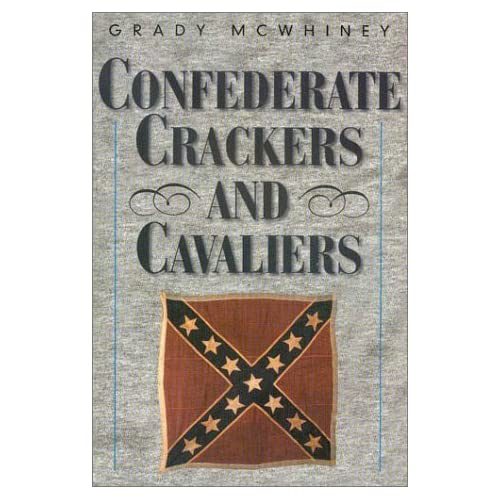 Confederate Crackers and Cavaliers by Grady McWhiney (2002-06-20)