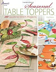 Seasonal Table Toppers: 20 Quick-to-Stitch Projects (Annie's Sewing) by Malone, Chris (2013) Paperback